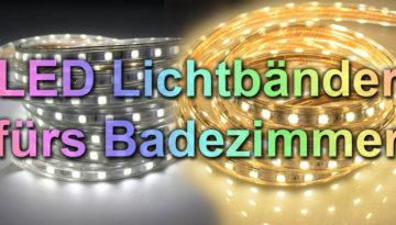 LED Lichtband fürs Badezimmer IP67 IP65, wasserdichter LED Schlauch für Garte, LED Dusche, Badewannenbeleuchtung, LED Lichterkette im Bad verlegen